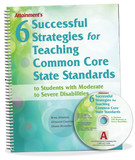 6 Successful Strategies for Teaching Common Core State Standards for Students with Moderate to Severe Disabilities