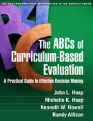 The ABCs of Curriculum-Based-Evaluation: A Practical Guide to Effective Decision Making