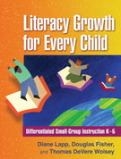 Literacy Growth for Every Child: Differentiated Small-Group Instruction K-6
