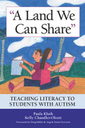 A Land We Can Share: Teaching Literacy to Students with Autism