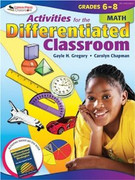 Activities for the Differentiated Classroom: Math, Grades 6-8
