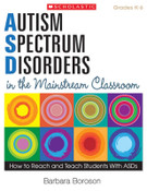 Autism Spectrum Disorders in the Mainstream Classroom: