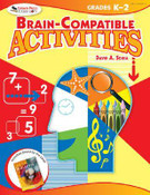 Brain Compatible Activities, Gr. K-2