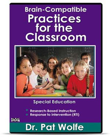 Brain-Compatible Practices for the Classroom: Special Education