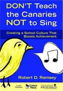 Don't Teach the Canaries Not to Sing: Creating a School Culture
