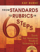 From Standards to Rubrics in Six Steps: