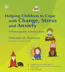 Helping Children to Cope with Change, Stress, and Anxiety: