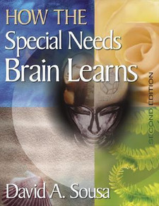 How the Special Needs Brain Learns (2nd ed.)