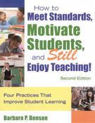 How to Meet Standards, Motivate Students, and Still Enjoy Teaching: