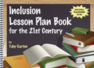 Inclusion Lesson Plan Book for the 21st Century