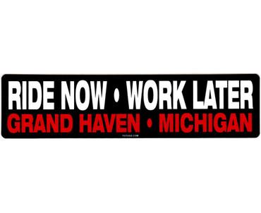 Ride Now Work Later Grand Haven Michigan Sticker