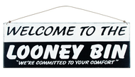 Welcome to the Looney Bin Sign