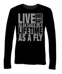Long Sleeve Live One Day As An Eagle