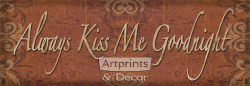 Always Kiss Me Goodnight by Todd Williams - Art Print