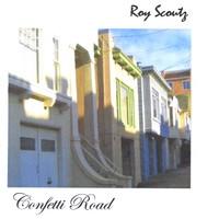 Roy Scoutz Albums: Confetti Road