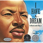 I Have A Dream: Dr. Martin Luther King - Illustrated by: Kadir Nelson
