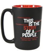 "A ceramic, red mug with the National Civil Rights Museum logo printed on the back and printed on the front: ""THIS IS THE STORY OF A PEOPLE, OF HOPES AND DREAMS, OF CHALLENGE AND CHANGE, IT IS AN AMERICAN STORY, THIS STORY AND STRUGGLE, THAT STARTED MANY CENTURIES AGO CONTINUES TODAY-WITH YOU."""