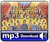 MP3 Pentecost: Birth of the Catholic Church