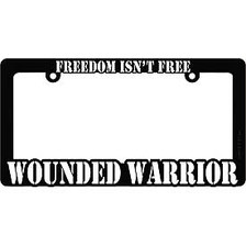 License Plate Frame- Wounded Warrior- Freedom Isn't Free