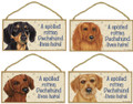 Wood Sign Plaque - Spoiled Rotten - Choose Your Dachshund!