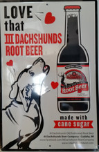 Love That III Dachshunds Root Beer Metal Sign