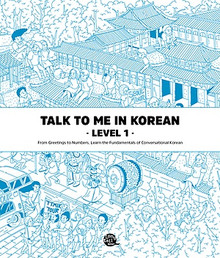 Talk to Me in Korean Level 1- New edition