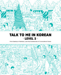Talk to Me in Korean Level 2 - New Edition