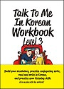 Talk to Me in Korean Level 3 Workbook