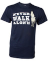 "Front of shirt says ""Never walk alone"""