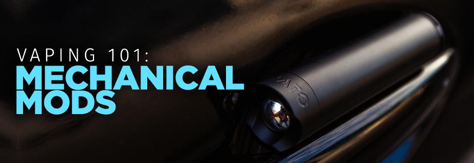 Vaping 101: Mechanical Mods — The Beginner's Guide to Mech MODs