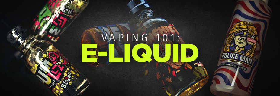 Vaping 101: E-Liquid Guide