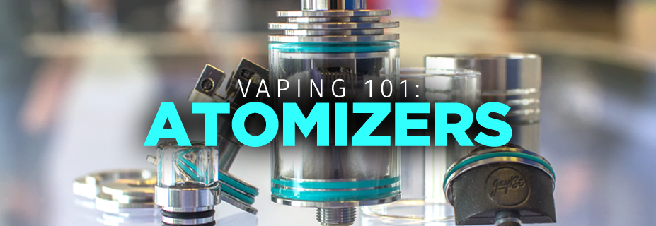 Vaping 101: Atomizers Guide