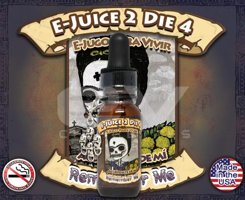E-Juice 2 Die 4 Remember Me