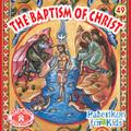 The Baptism of Christ, Paterikon for Kids 49