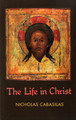Life in Christ, The [Cabasilas]