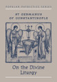 On the Divine Liturgy: St. Germanus of Constantinople