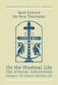 On the Mystical Life, The Ethical Discourses: St. Symeon the New Theologian, Volume II: On Virtue and Christian Life