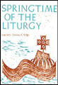 Springtime of the Liturgy
