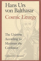 Cosmic Liturgy: The Universe According to Maximus the Confessor