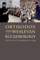 Orthodox and Wesleyan Ecclesiology