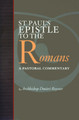 St. Paul&#039;s Epistle to the Romans: A Pastoral Commentary
