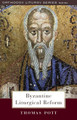 Byzantine Liturgical Reform: A Study of Liturgical Change in the Byzantine Tradition