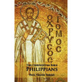 The Chrysostom Bible - Philippians:  A Commentary