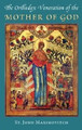 Orthodox Veneration of the Mother of God, The