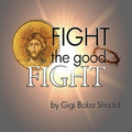 Fight the Good Fight by Gigi Baba Shadid