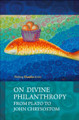 On Divine Philanthropy from Plata to John Chrysostom