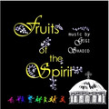 Fruits of the Spirit - Music by Gigi Shadid