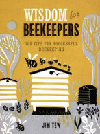 Wisdom for Beekepers by Jim Tew