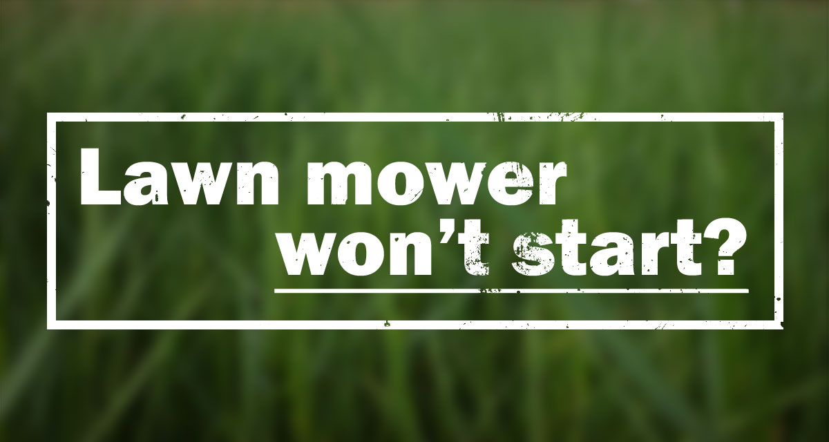 Lawn mower won't start? These troubleshooting tips should get you mowing again in no time.