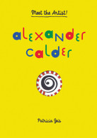 Alexander Calder: Meet the Artist Book